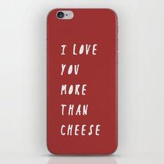I Love You More Than Cheese iPhone & iPod Skin