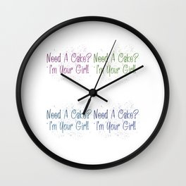 Need A Cake I'm Your Girl Pop Wall Clock