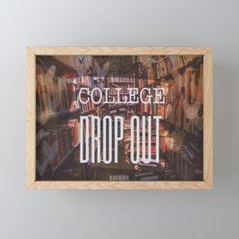 College Drop Out Framed Mini Art Print