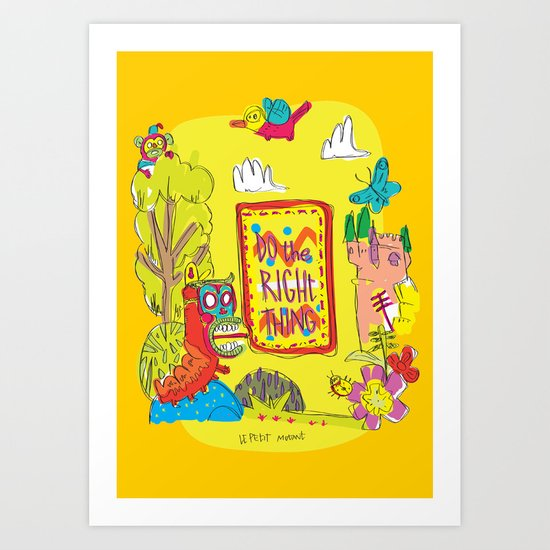 Do the Right Thing! Art Print