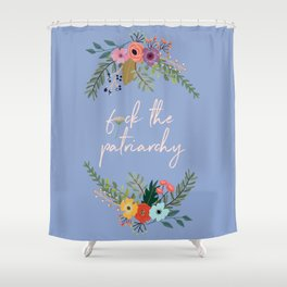 F*ck the patriarchy Shower Curtain