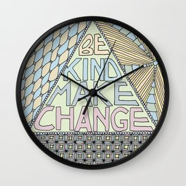 Be Kind Make Change Wall Clock