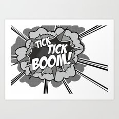 Tick Tick Boom! Art Print