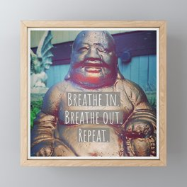 Breathe in.  Breathe out.  Repeat. Framed Mini Art Print