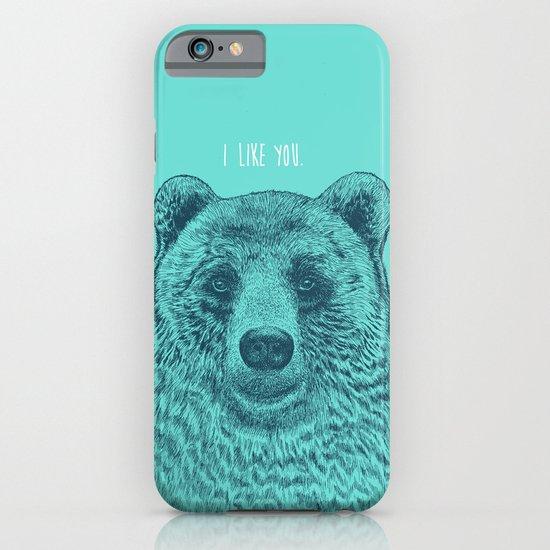 I Like You (Bear) iPhone & iPod Case