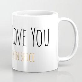 PS I Love you - Pumpkin Spice Coffee Mug