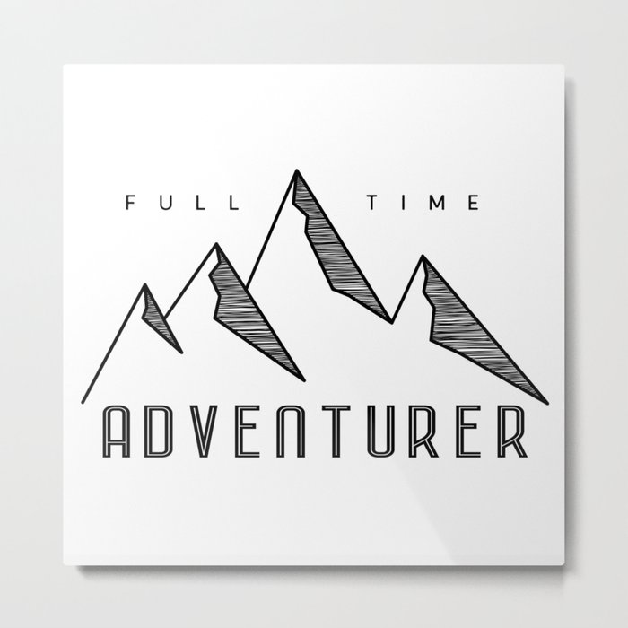Full Time Adventurer Metal Print