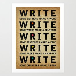 Writer Writer Some Letters Make A Word Art Print