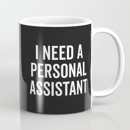 Personal Assistant Funny Quote Coffee Mug