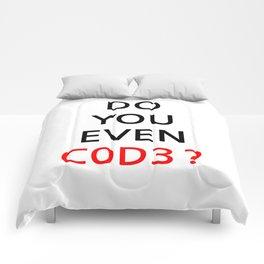 Do you even code ? Comforters