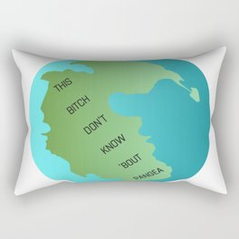 This Bitch Don't Know 'Bout Pangea Rectangular Pillow