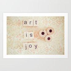 Art Is Joy Art Print