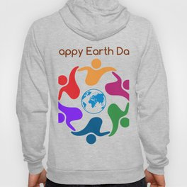 Happy Earth Day Colorful Cool Quote Sayings Protect Environment Environmentalist Save The Earth Hoody