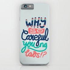 Why So Careful Slim Case iPhone 6s