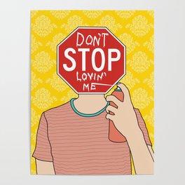 Don't stop lovin' me Poster