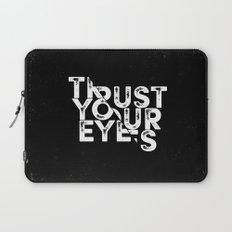 Trust your Eyes Laptop Sleeve