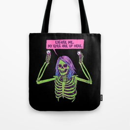My Eyes Are Up Here Tote Bag