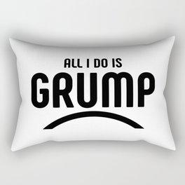 All I do is grump Rectangular Pillow