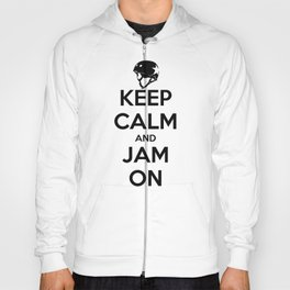 Keep Calm and Jam On Hoody