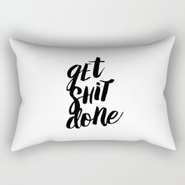 Get Shit Done Black and White Motivational Typography Poster for Office or Workplace Decor Wall Art Rectangular Pillow