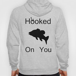 Hooked On You Hoody