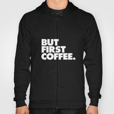 But First Coffee Typography Print Hoody