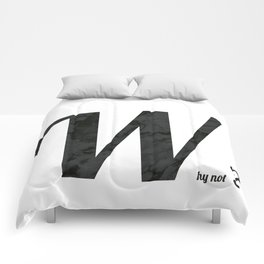 Why not? Comforters