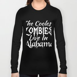 The coolest zombies live in Alabama Long Sleeve T-shirt