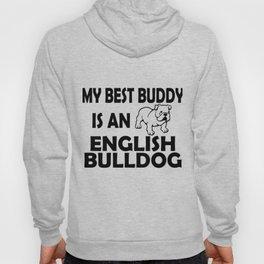 My Best Buddy Is An English Bulldog Hoody