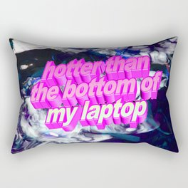 hotter than the bottom of my laptop Rectangular Pillow