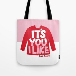 It's You I Like Mister Rogers Sweater Tote Bag