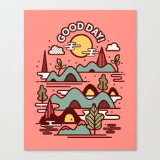 Have A Good Day! Canvas Print