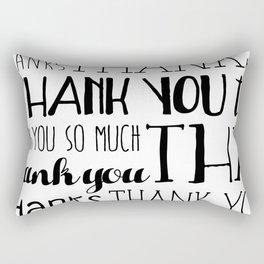 Thank Yous Rectangular Pillow