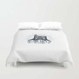 Falling Down Is Part Of Life, Getting Back Up Is Living Duvet Cover
