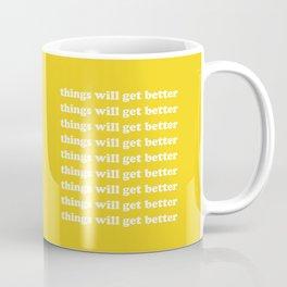 Things Will Get Better Coffee Mug