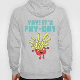 Awesome Trend Design Fryday Tshirt Yay It's Fry Day Hoody