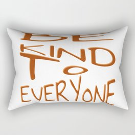 Be Kind To Everyone Positive Quote Rectangular Pillow
