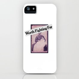 worth fighting for iPhone Case