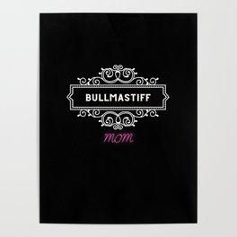 Bullmastiff - Dog moms Poster