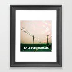 Be Adventurous  Framed Art Print