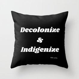 Decolonize and Indigenize Throw Pillow