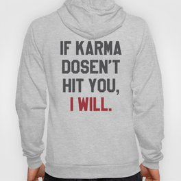 IF KARMA DOESN'T HIT YOU I WILL (Yellow) Hoody