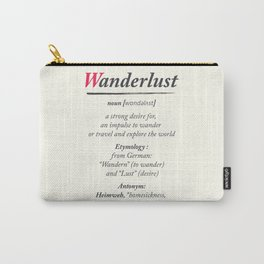 Wanderlust, dictionary definition, word meaning, travel the world, go on adventures Carry-All Pouch