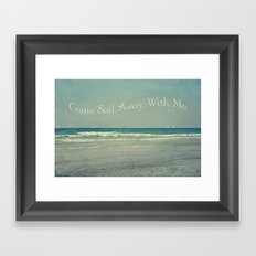 Come Sail Away With Me Framed Art Print