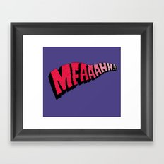 MFAAAHHH!! Framed Art Print