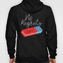 Funny No Regrets Eraser Hoody