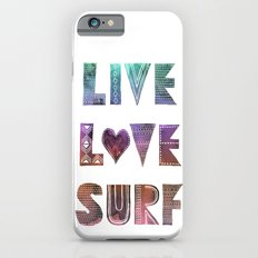Live Love Surf - I Slim Case iPhone 6s