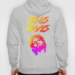 Jesus Raves Funny EDM Quote Hoody