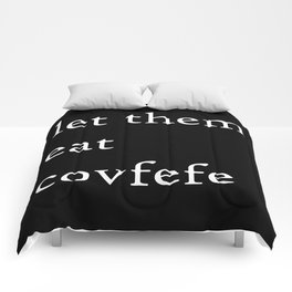 Let Them Eat Covfefe Comforters
