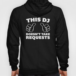 DJ Requests Rave Quote Hoody